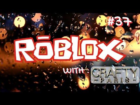 ROBLOX Gameplay Live Stream #37 Crafty Paris 😜😜😜