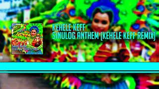 Sinulog Anthem (Kehele Keff Hardstyle Remix 2k18)