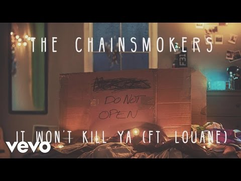 The Chainsmokers  It Wont Kill Ya Audio ft Louane
