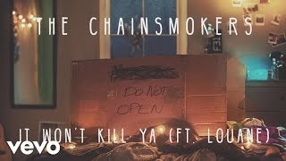 The Chainsmokers - It Won't Kill Ya ft. Louane (Audio)
