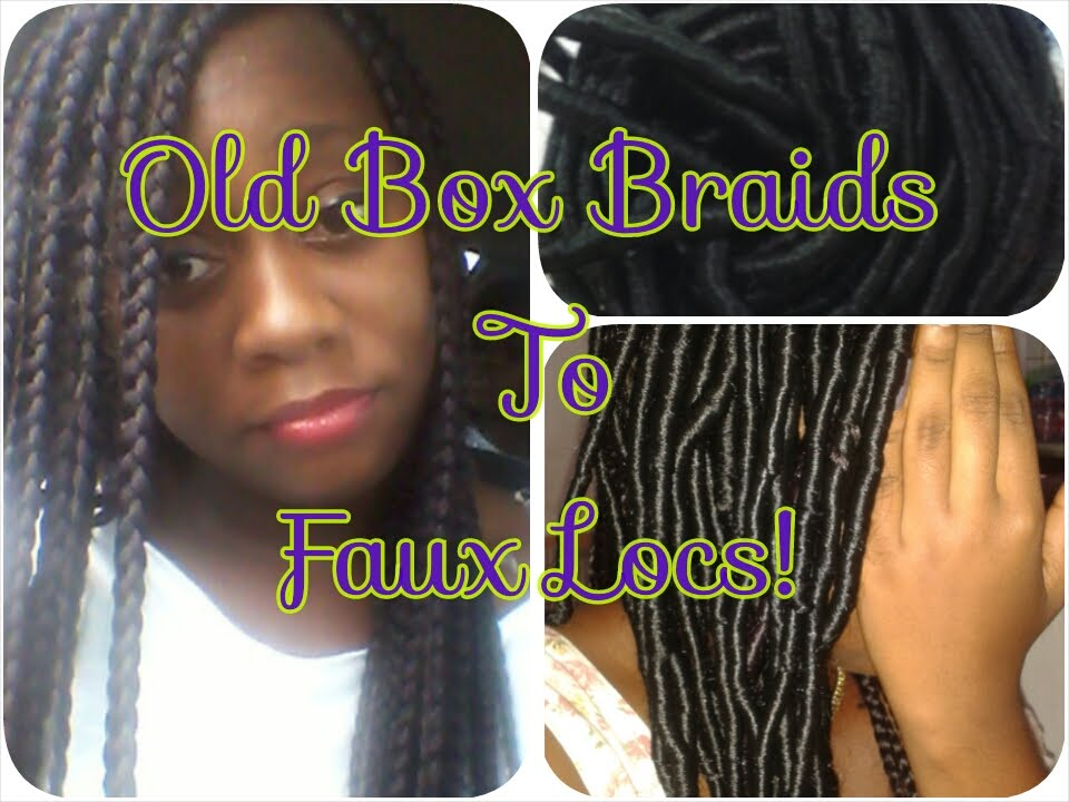 8 How To Old Box Braids To Faux Locs Youtube