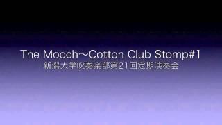 新潟大学吹奏楽部第21回定期演奏会【The Mooch〜Cotton Club Stomp #1】