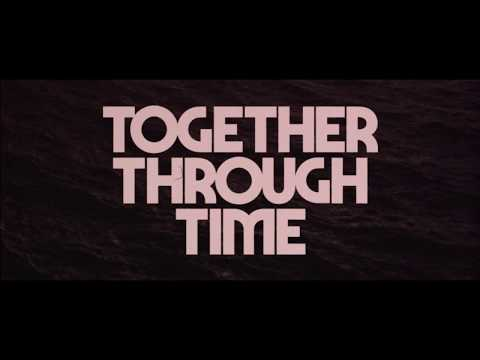 "NEW FULL LENGTH ALBUM: ""Together Through Time"""