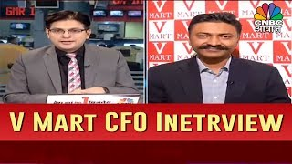 V Mart CFO Anand Agarwal Exclusively With CNBC Awaaz