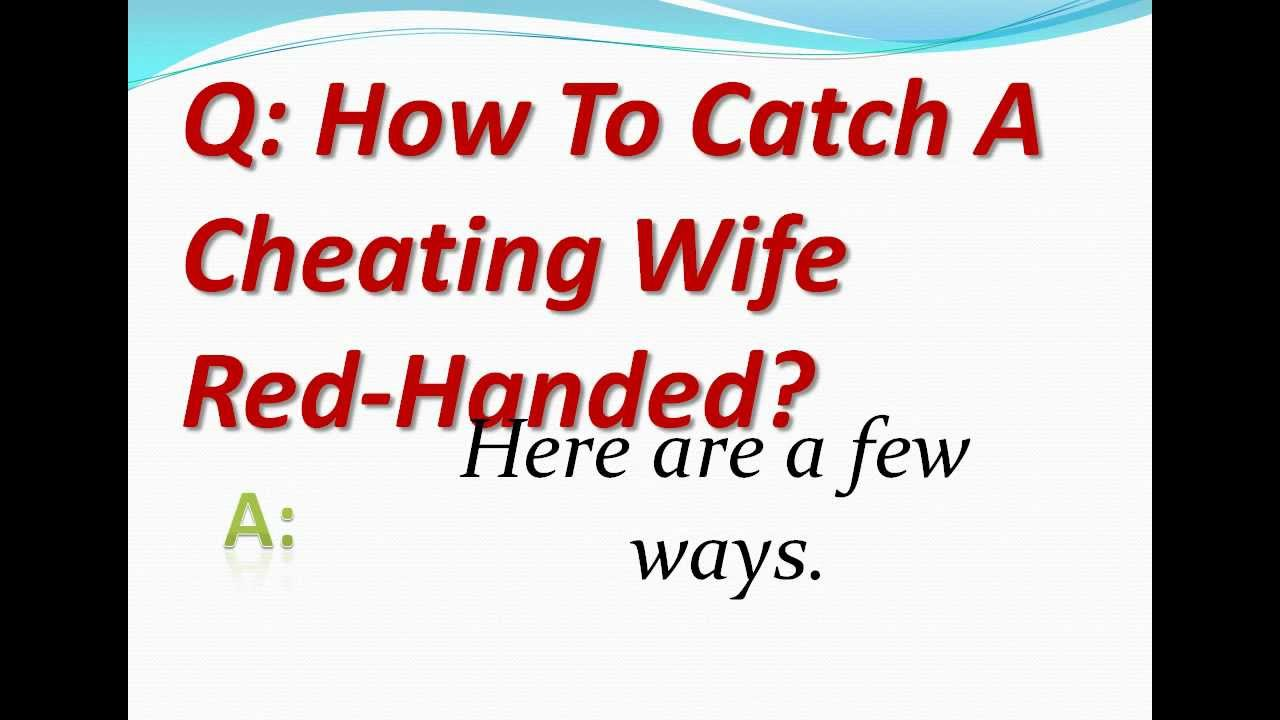 How To Catch Your Partner Cheating
