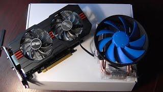 Охлаждаем процессор Core I7 при помощи нового кулера. Распаковка ASUS GTX 750 Ti