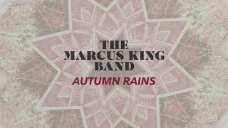 The Marcus King Band - Autumn Rains (Official Audio)