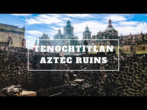 TENOCHTITLAN: Aztec Ruins In The Heart Mexico City