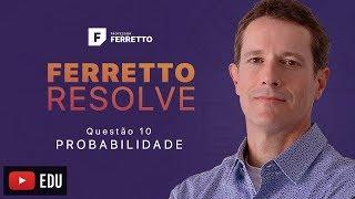 Ferretto Resolve: Probabilidade - Questão 10