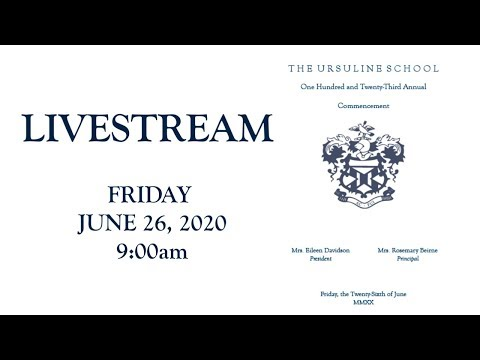 The One Hundred and Twenty Third Commencement of The Ursuline School