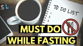8 Things You Should Do While Fasting - Intermittent Fasting To Do List