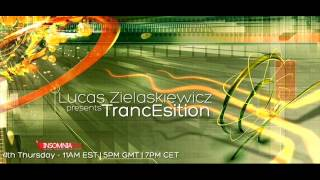 Lucas Zielaskiewicz - TrancEsition 006 incl. Progresonic Guestmix (28 November 2013) on Insomniafm