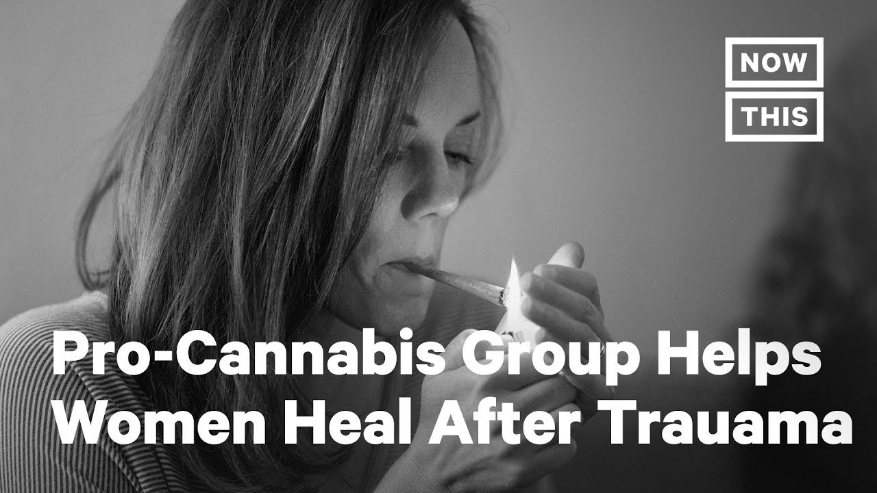 How These Women Are Healing Trauma With Cannabis | NowThis