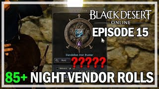�������� ���� 85+ Night Vendor Rolls Episode 15 Dandelion - Black Desert Online Gameplay ������