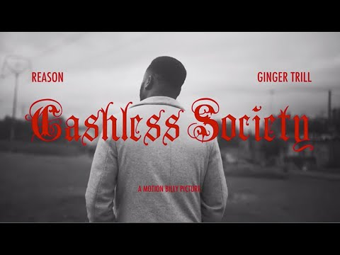 Reason ft Ginger Trill - Cashless Society (Official Music Video)