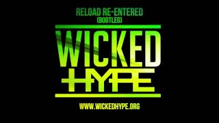Reload Re-enter (Wicked Hype Bootleg) - Wicked Hype