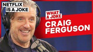 Craig Ferguson Is Not That Angry | What A Joke | Netflix Is A Joke