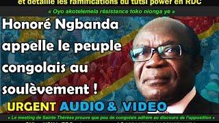 Honoré NGBANDA Appelle Le Peuple Congolais Au Soulèvement Et  Déballe Le Tutsi Power En RDC