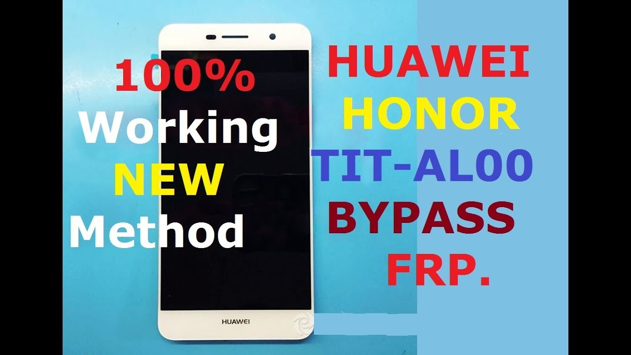 HUAWEI TIT-AL00 FRP Bypass New Metod Done  1000% Working Solution