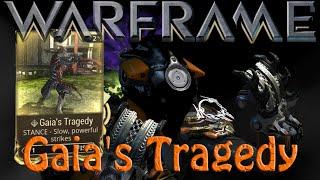 Warframe - Gaia's Tragedy Stance