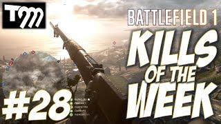 Battlefield 1 - KILLS OF THE WEEK #28