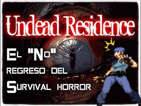 """Undead Residence : El """"No"""" Regreso del Survival Horror ( loquendo by My name is doomguy)"""