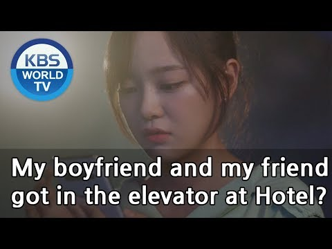 My boyfriend and my friend got in the elevator at Hotel? [I Wanna Hear Your Song / ENG]