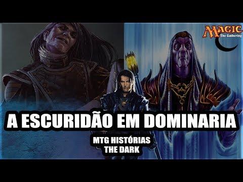 AS TREVAS EM DOMINARIA - THE DARK  -MTG HISTÓRIAS