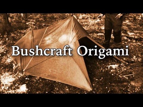 Bushcraft Origami - The 10 Best Tarp Setups