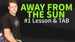 How to play Away From The Sun Guitar lesson & TAB - 3 doors down