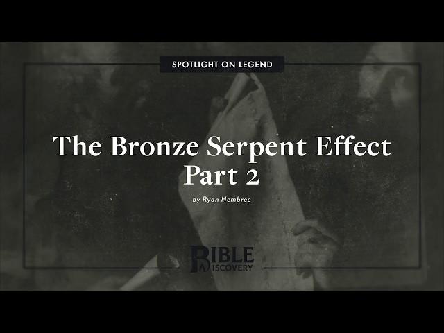 Did the Bronze Serpent Influence the Occult? | Spotlight on Legend | The Bronze Serpent Effect, P2