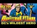 In Bob We Trust: ANIMAL MAN - DC's WILDEST HERO