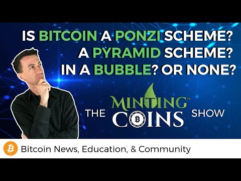 Is Bitcoin a Ponzi Scheme? A Pyramid Scheme? A Bubble? or None?
