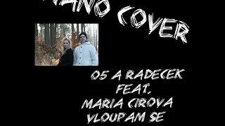 o5 a Radeček feat. Mária Čírová - Vloupám se ( piano cover )