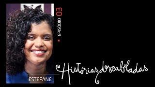 Histórias Descabeladas - T01 - E03 - Estefane