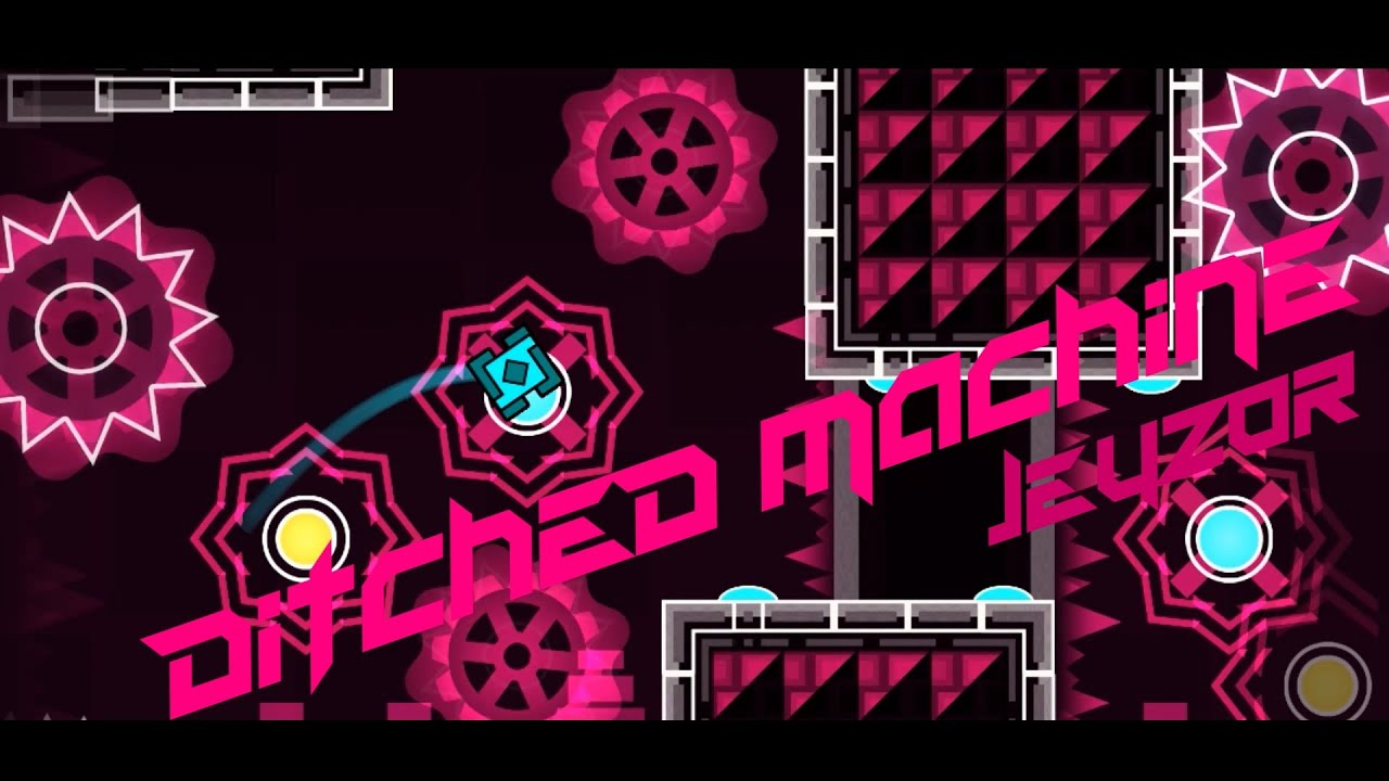geometry dash ditched machine