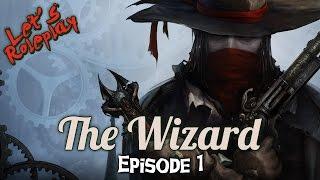 The Incredible Adventures of Van Helsing: Final Cut | The Wizard Ep 1 ► Let