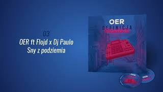 OER - Sny z podziemia ft Flojd x Dj Paulo