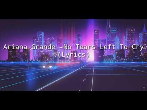 Arian Grande - No Tears Left To Cry (Lyrics)