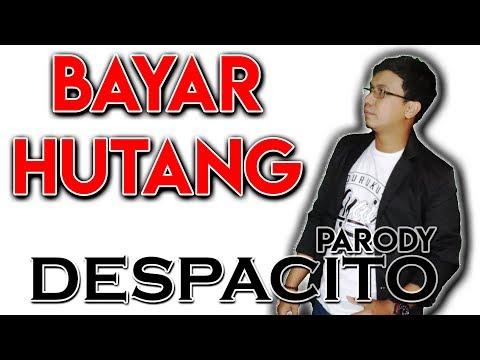 Despacito Versi Bayar Hutang - Luis Fonsi Feat Daddy yankee Justin Bieber