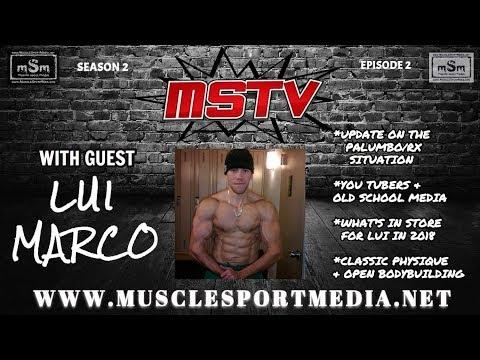 MSTV  - Lui Marco on Palumbo, Bonac, RX Muscle, 2018 Plans & More