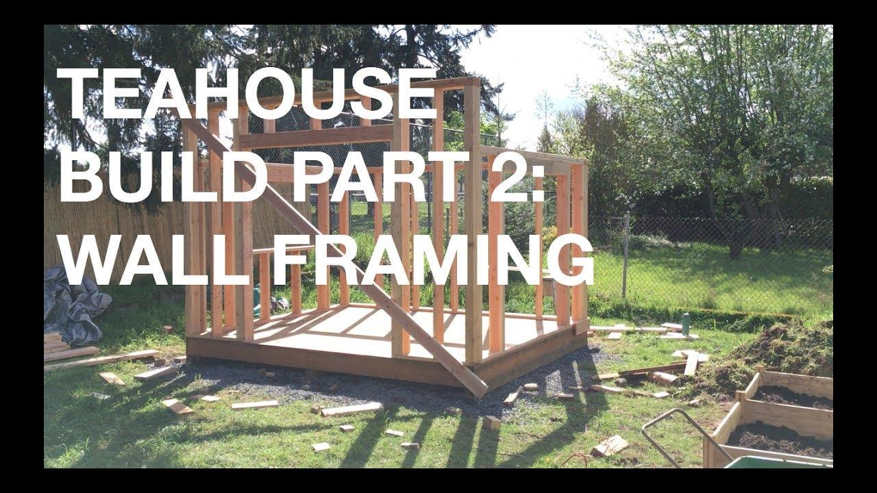 Backyard Build: Building A Tea Houseu2014Part 2: Wall Framing