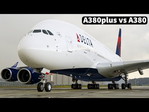 A380plus vs A380   WHAT'S THE DIFFERENCE?