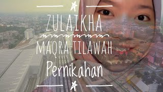 Download Zulaikha Tilawah Maqra Pernikahan / Resepsi (Tutorial)