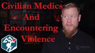 Civilian Medics and Encountering Violence