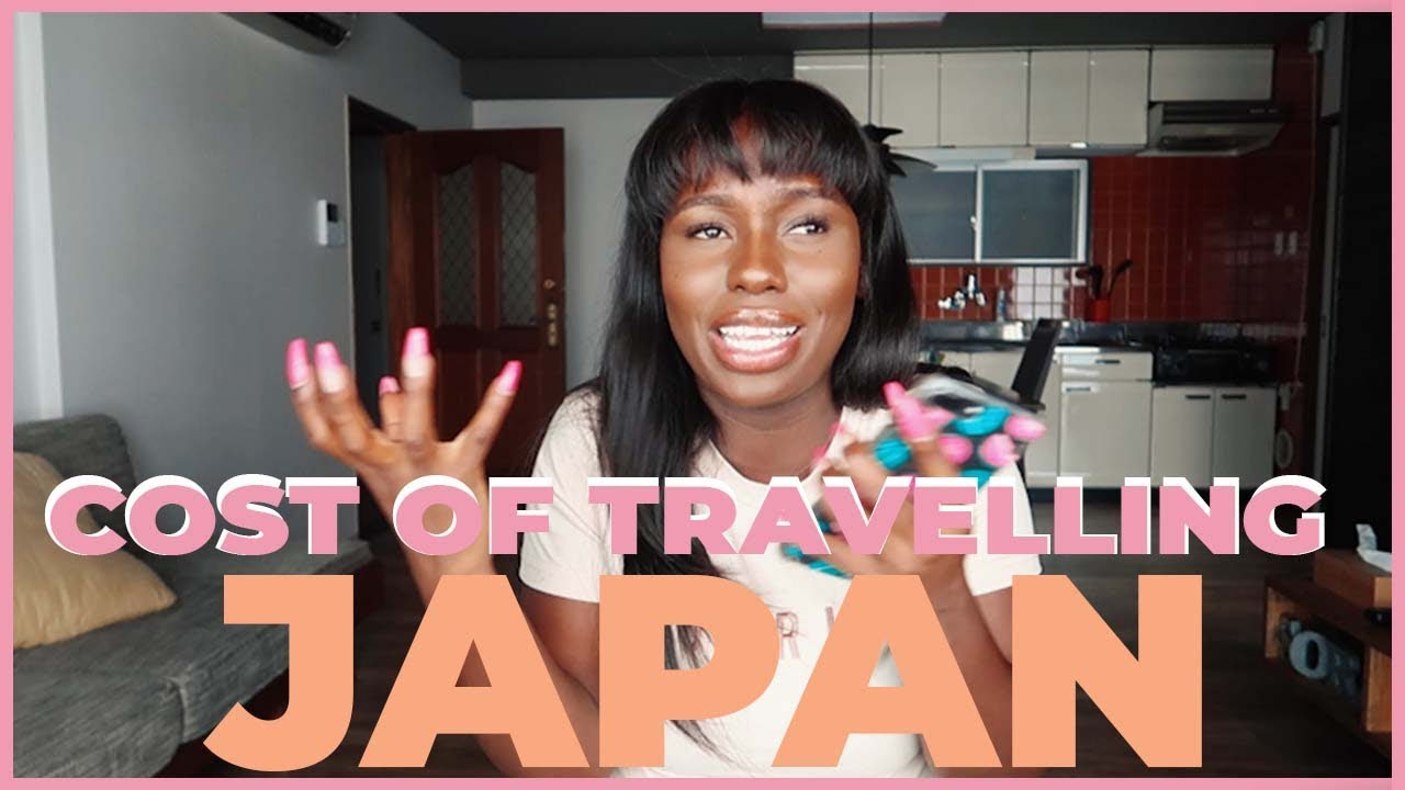 BEING BLACK IN JAPAN, HOW MUCH DID TRAVELING IN JAPAN COST?- DETAILED Q & A