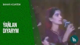 Bahar Hojayewa - Yanlan diyarym  1992