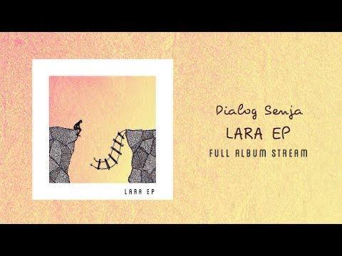 """Dialog Senja - """"Lara EP"""" Full Album Stream"""