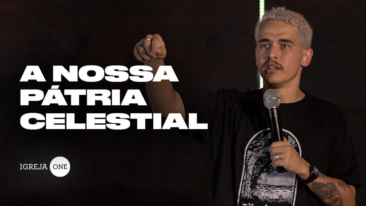 A NOSSA PÁTRIA CELESTIAL | ALESSANDRO VILAS BOAS