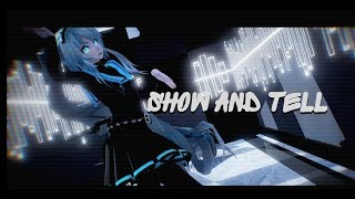 MMD ~Show and Tell~